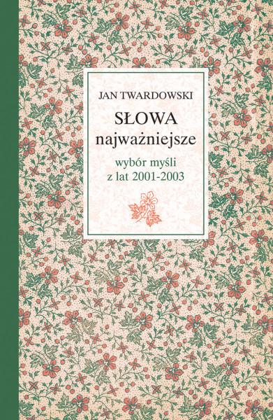 Słowa Najważniejsze - ks. Jan Twardowski / wyd. św. Wojciech