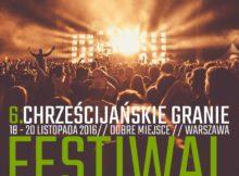 6. Festiwal Chrześciańskie Granie Premiery 2016
